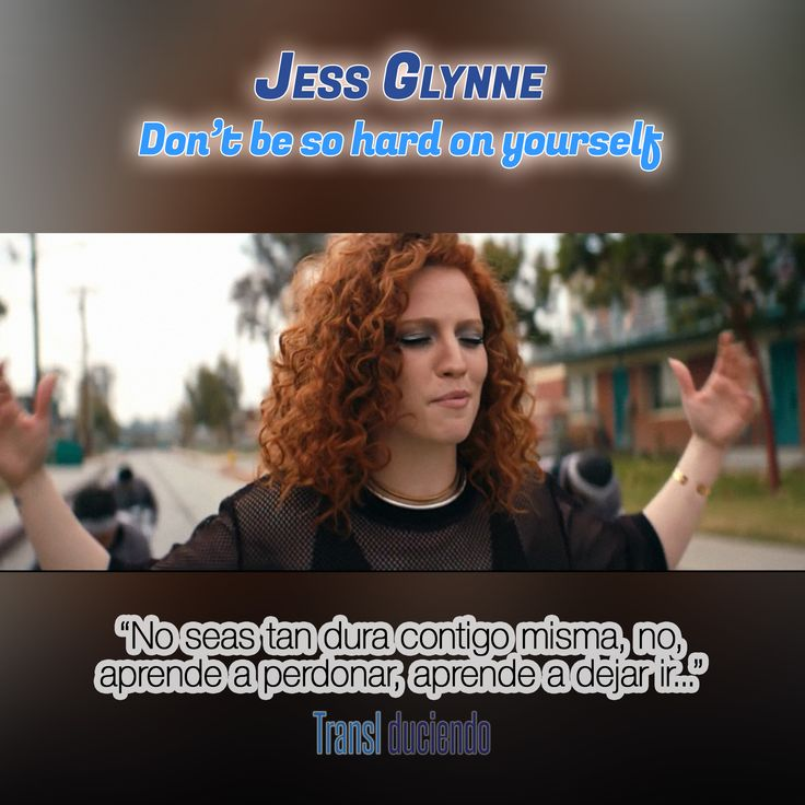 Canción traducida: #JessGlynne - #DontBeSoHardOnYourself | #ICryWhenILaugh Encuéntrala completa en: http://transl-duciendo.blogspot.com.au/2015/08/jess-glynne-dont-be-so-hard-on-yourself.html