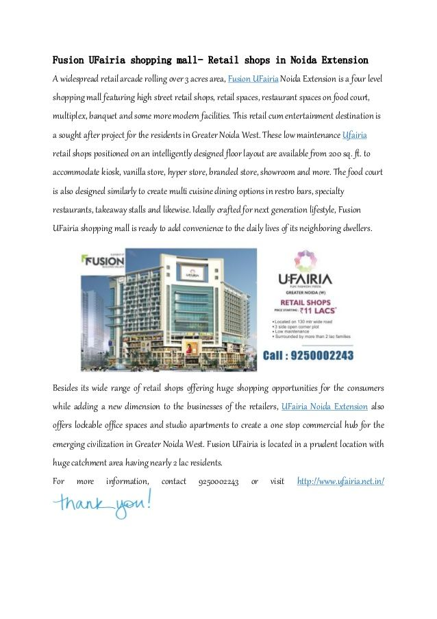 Fusion UFairia shopping mall- Retail shops in Noida Extension Visit http://www.ufairia.net.in/ or call 9250002243