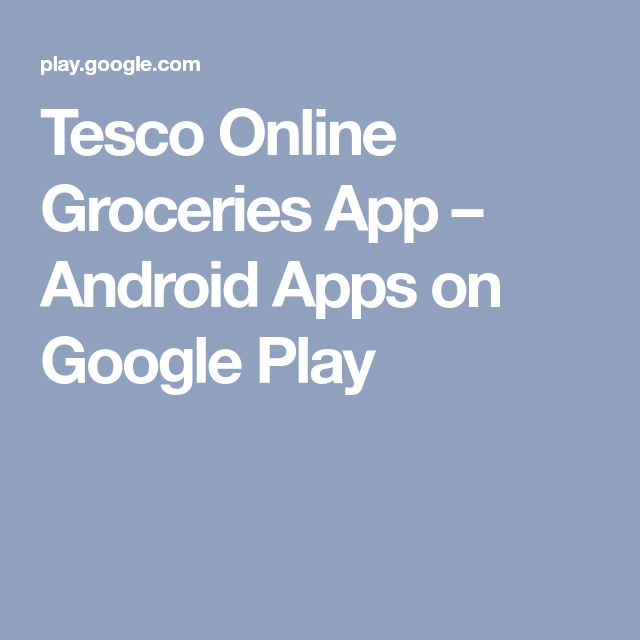 Tesco Online Groceries App – Android Apps on Google Play