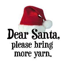 Dear Santa, please bring more yarn.