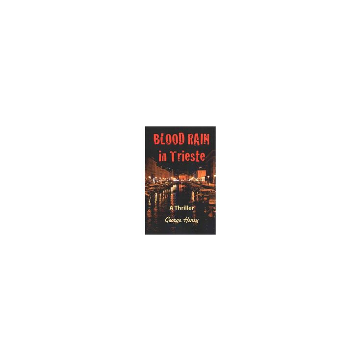 Blood Rain in Trieste (Paperback) (George Henry)