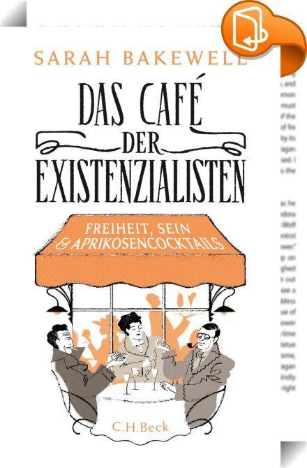 Das Café der Existenzialisten    ::  Sarah Bakewells meisterhafte Kollektivbiographie lässt die Existentialisten wieder lebendig werden.
