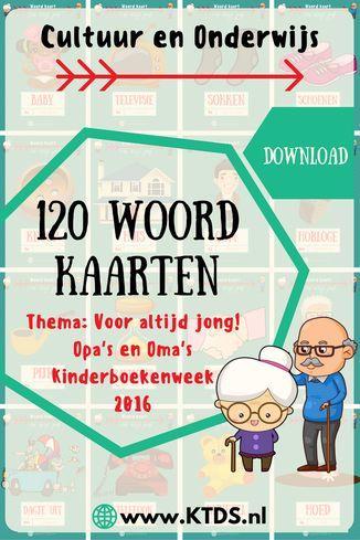 120 Woordkaarten rondom het thema Voor altijd jong! Opa's en Oma's. Kinderboekenweek 2016.