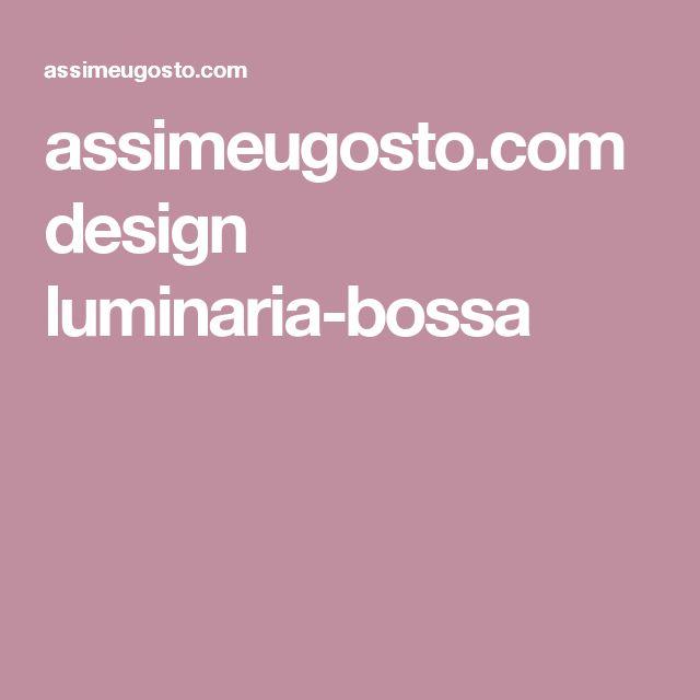 assimeugosto.com design luminaria-bossa
