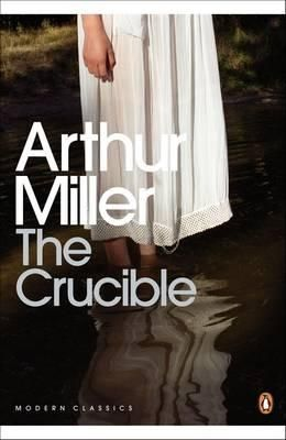 The Crucible : A Play in Four Acts - Arthur Miller - made John Proctor a household name