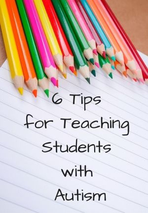 6 Tips for Teaching Students with Autism