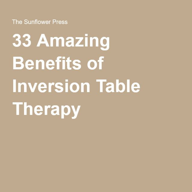 33 Amazing Benefits of Inversion Table Therapy