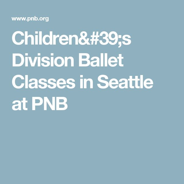 Children's Division Ballet Classes in Seattle at PNB