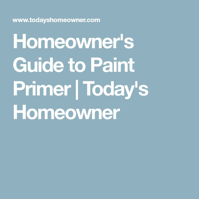 Homeowner's Guide to Paint Primer | Today's Homeowner