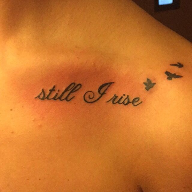 Still I Rise collar bone tattoo