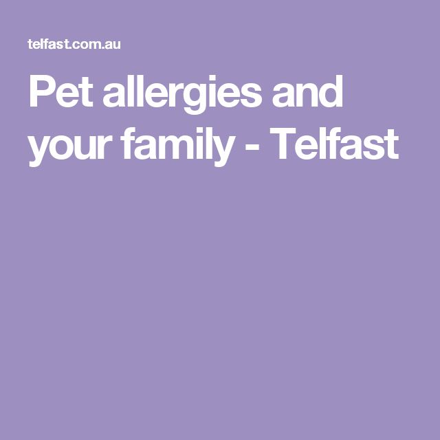 Pet allergies and your family - Telfast