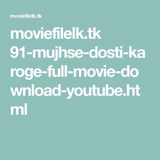 moviefilelk.tk 91-mujhse-dosti-karoge-full-movie-download-youtube.html