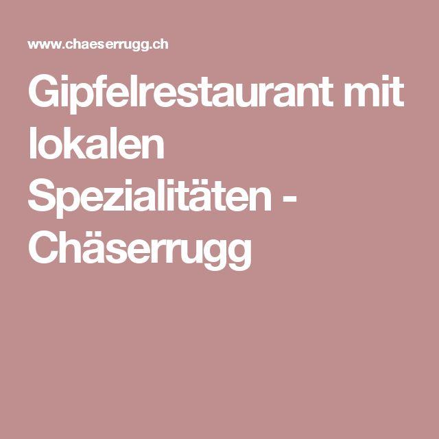 Gipfelrestaurant mit lokalen Spezialitäten - Chäserrugg