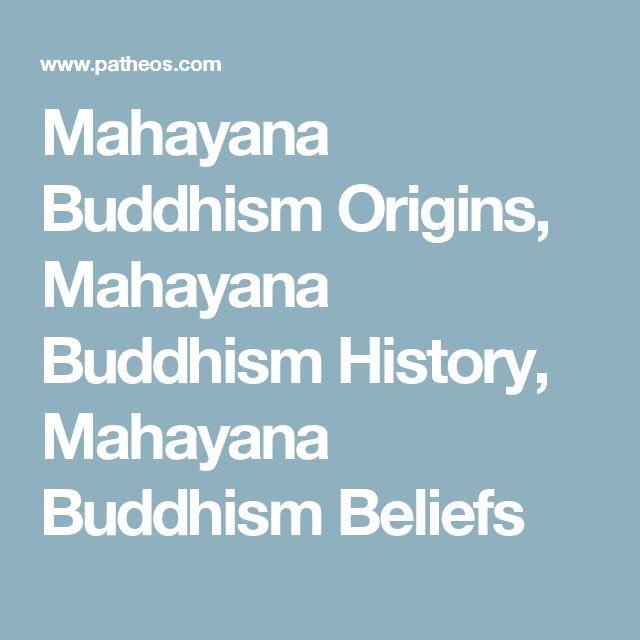 Mahayana Buddhism Origins, Mahayana Buddhism History, Mahayana Buddhism Beliefs