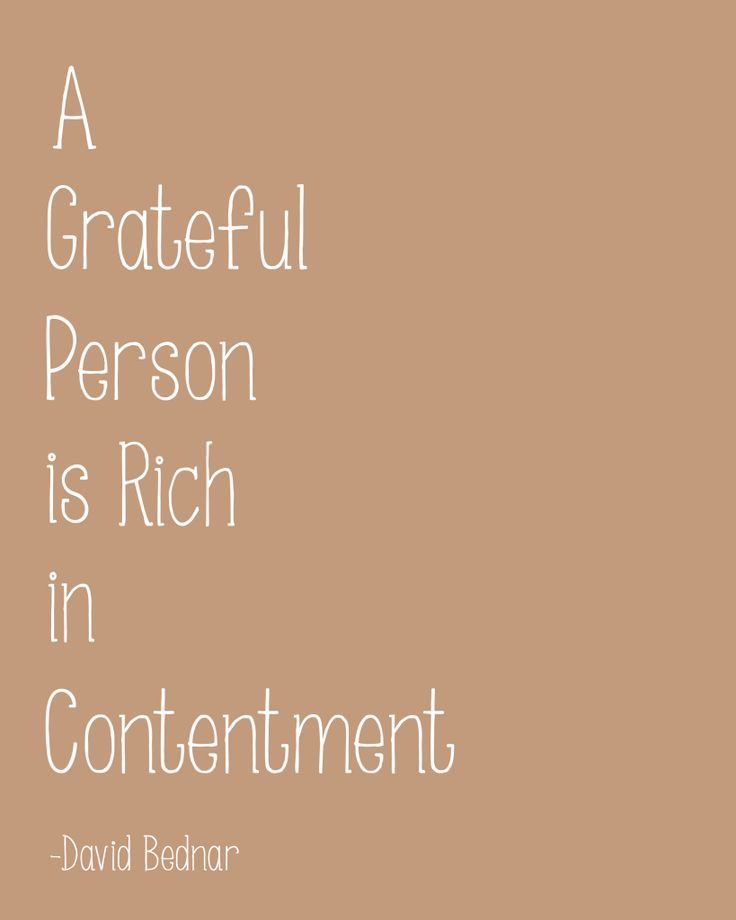 "Free Printable Gratitude Quote-""A Grateful Person is Rich in Contentment"" -David Bednar"