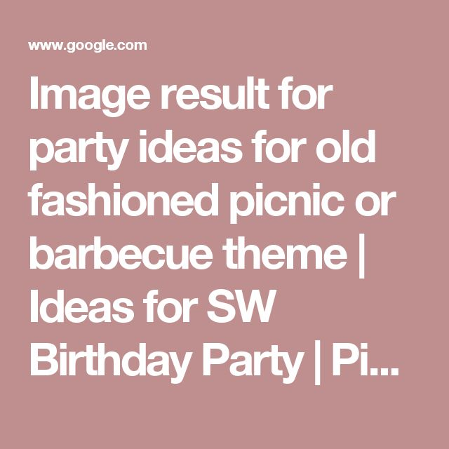 Image result for party ideas for old fashioned picnic or barbecue theme | Ideas for SW Birthday Party | Pinterest | Födelsedag, Picknickar och Bakgårdar