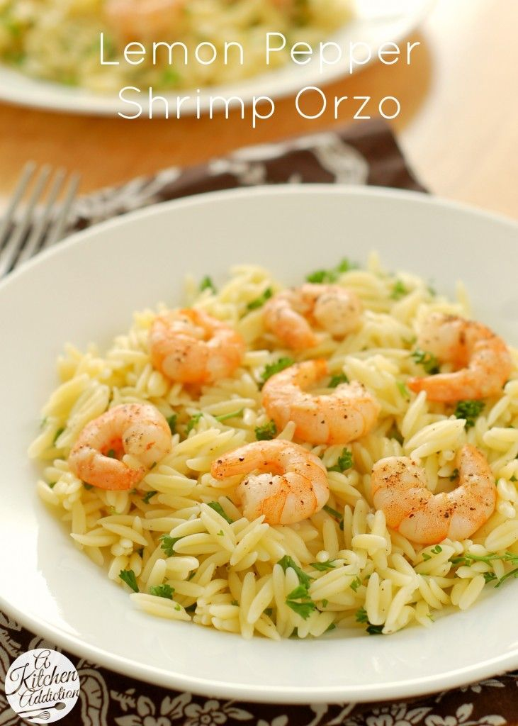 Lemon Pepper Shrimp Orzo Recipe  NOTE: super yummy but the orzo could use some more flavor. Gets a bit dry when reheated too.