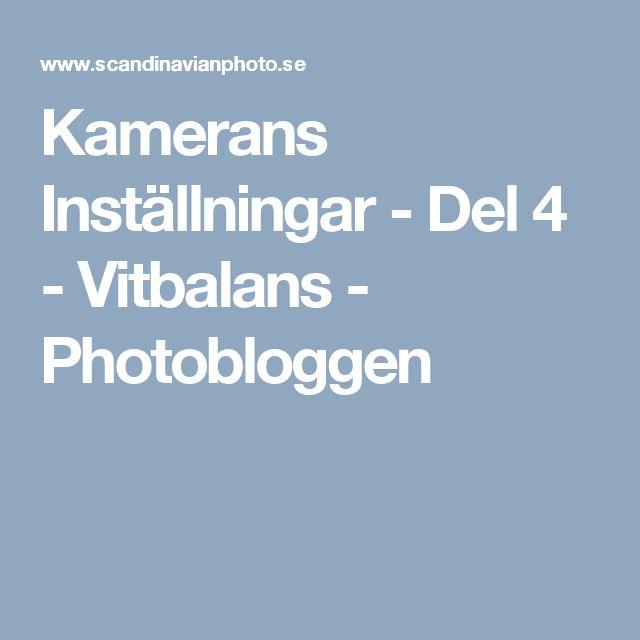 Kamerans Inställningar - Del 4 - Vitbalans - Photobloggen