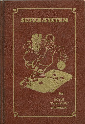Download Doyle Brunson's Super System: A Course in Power Poker ebook free by Doyle Brunson in pdf/epub/mobi