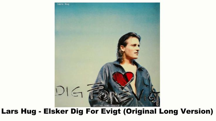 Lars Hug - Elsker Dig For Evigt (Original Long Version) <3 <3