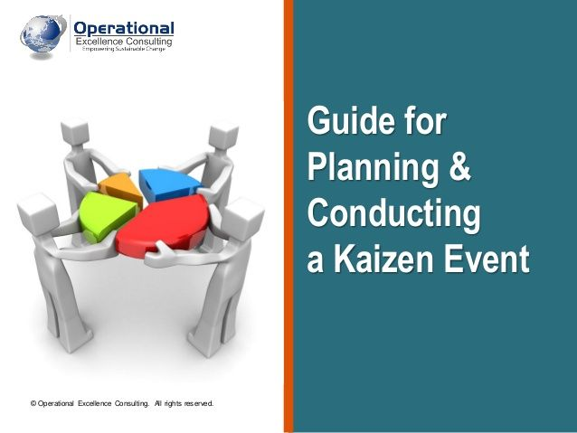 Kaizen Event Guide by Operational Excellence Consulting by OPERATIONAL EXCELLENCE CONSULTING via slideshare