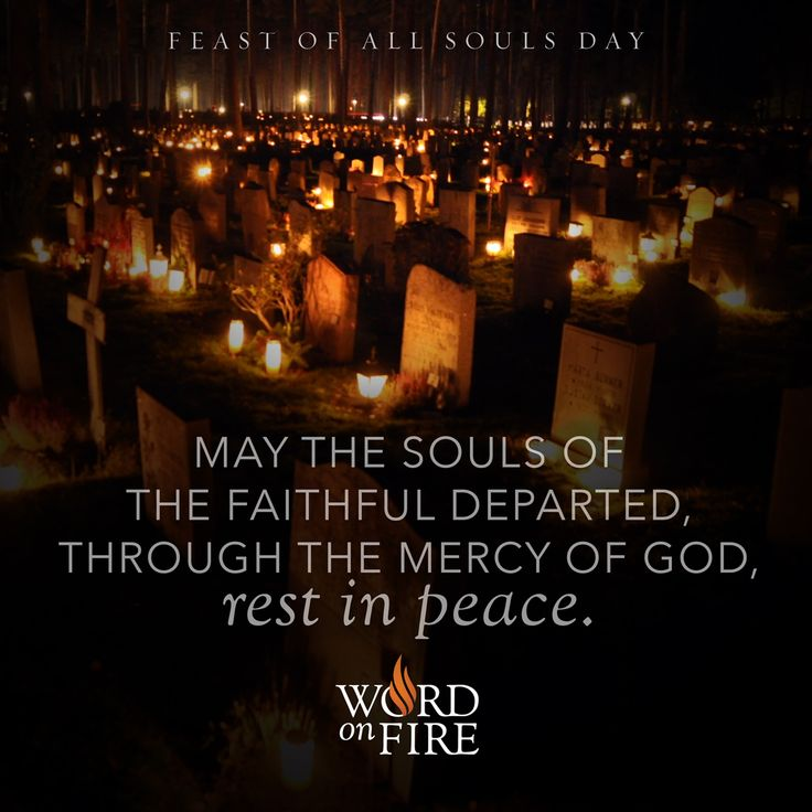 "ALL SOULS DAY ""May the souls of the faithful departed"