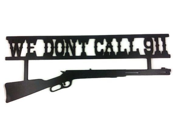 We Don't Call 911 Redneck sign rifle, metal redneck sign, we don't call 911, redneck decor, western gun sign, western wall art, shotgun