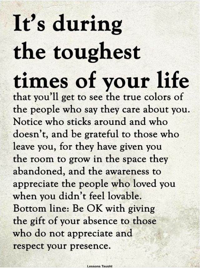 The Toughest Times Of Your Life Toughtimes Lifelessons Truth Facts Grateful Abandoned Awareness Appreciate Words Life Quotes Positive Quotes