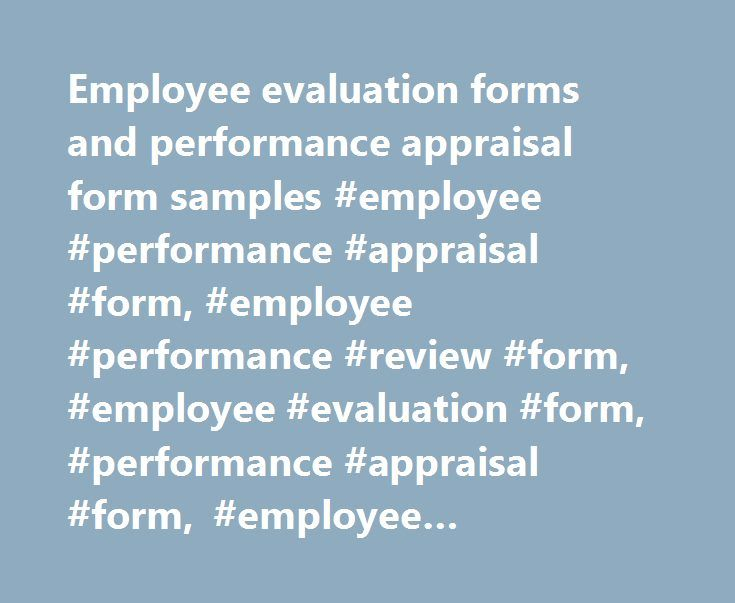 Employee evaluation forms and performance appraisal form samples - Employee Appraisal Samples
