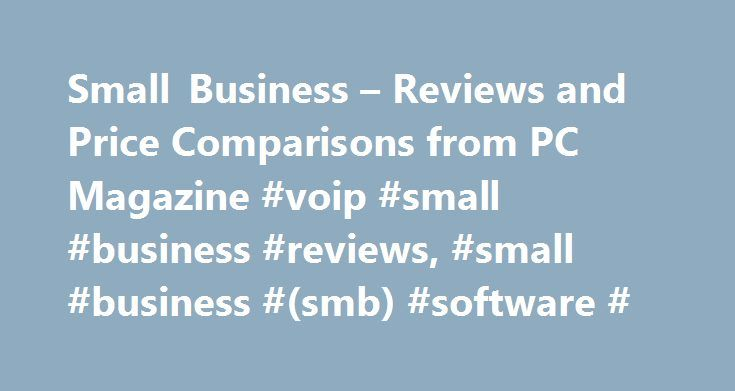 Small Business – Reviews and Price Comparisons from PC Magazine #voip #small #business #reviews, #small #business #(smb) #software # http://papua-new-guinea.remmont.com/small-business-reviews-and-price-comparisons-from-pc-magazine-voip-small-business-reviews-small-business-smb-software/  # Small Business %displayPrice% %freeShipping% at %seller% Bottom Line: Syspro is a strong contender for the enterprise resource planning (ERP) needs of small, midsize, and large businesses. The system is…