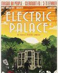 Festival Electric Palace - Clermont Ferrand du 03 Février 2017 au 11 Février 2017 : liste des concerts, informations