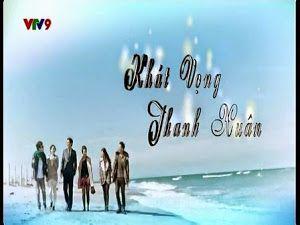 Khát Vọng Thanh Xuân - Vtv9 - Trọn Bộ