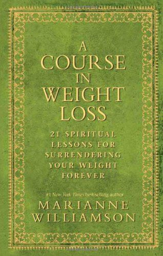 A Course In Weight Loss: 21 Spiritual Lessons for Surrendering Your Weight Forever: Course, Weight Loss, Fitness Tips, Conscious Weight, Health Tips, Beauty, Fitness Motivation, Eye