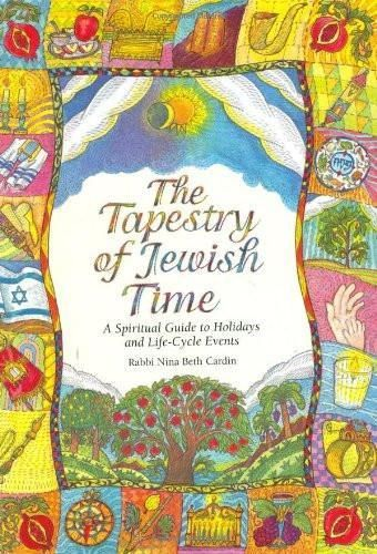 The Tapestry of Jewish Time: A Spiritual Guide to Holidays and Life-Cycle Events