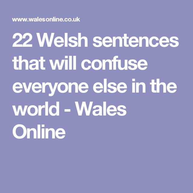 22 Welsh sentences that will confuse everyone else in the world - Wales Online