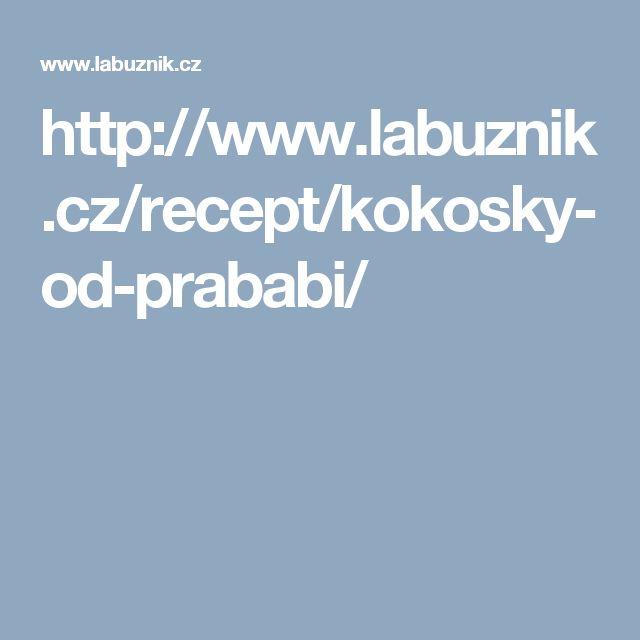 http://www.labuznik.cz/recept/kokosky-od-prababi/