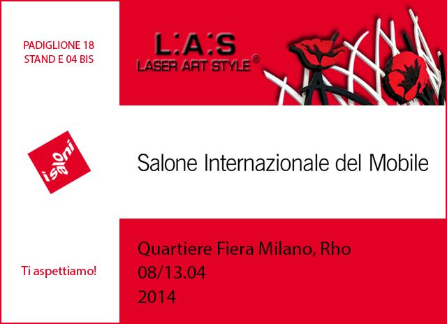 L.A.S. team waits you to the Salone del Mobile - @iSaloni: the global benchmark for the Home Furnishing Sector. Our #stand is here: PADIGLIONE 18 STAND E 04 BIS Read more on our #blog http://www.laserartstyle.it/2014/03/03/l-a-s-ti-aspetta-al-salone-del-mobile/ #business #b2b #exhibition #show #madeinitaly #home #interiordesign #housedecor