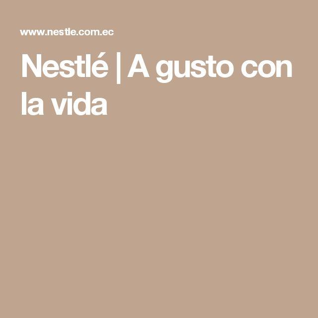 Nestlé | A gusto con la vida