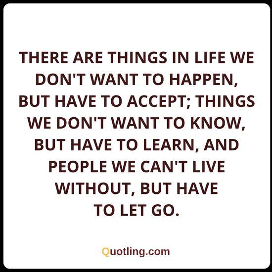 There are things in life we don't want to happen | Life Lessons Quote