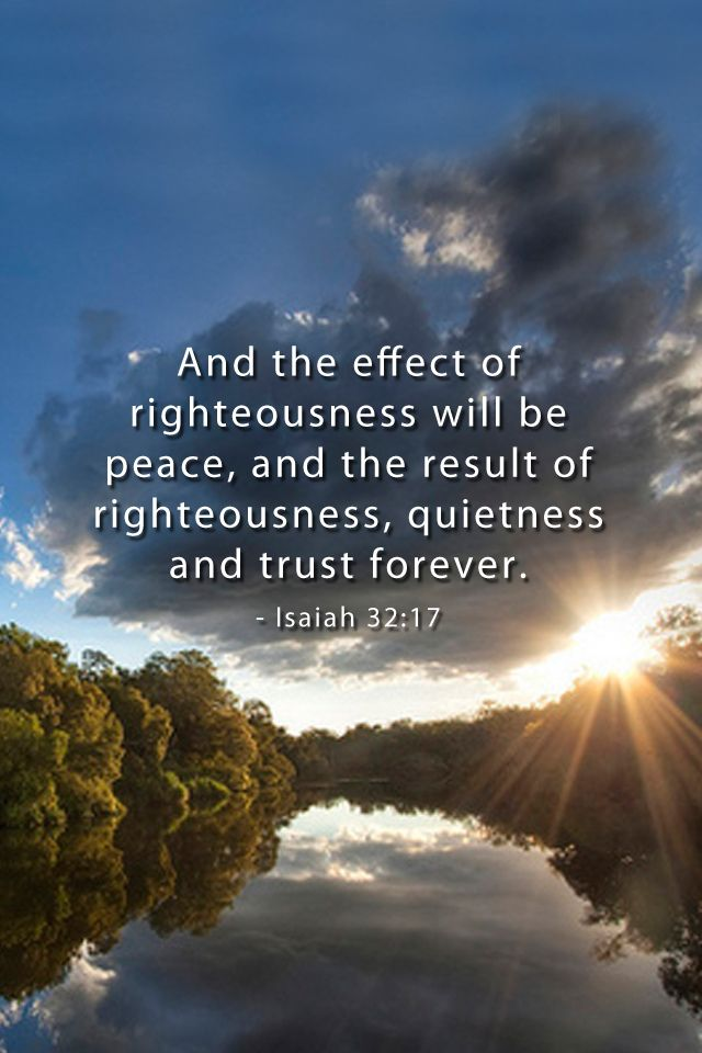 Isaiah 32:17 #peace https://www.lds.org/general-conference/2013/04/these-things-i-know