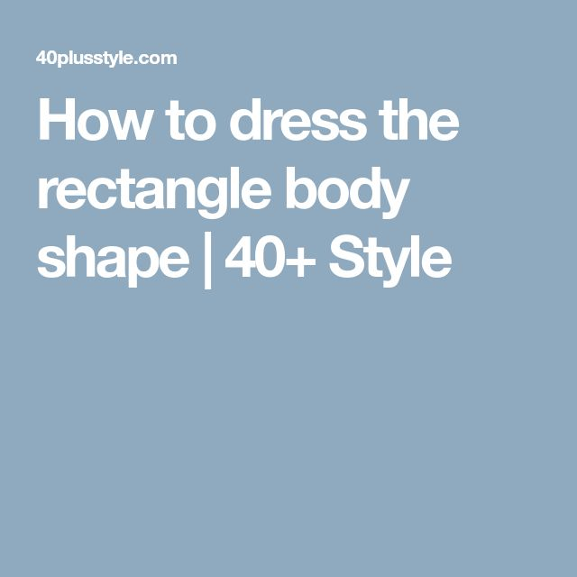 How to dress the rectangle body shape | 40+ Style