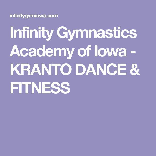 Infinity Gymnastics Academy of Iowa - KRANTO DANCE & FITNESS