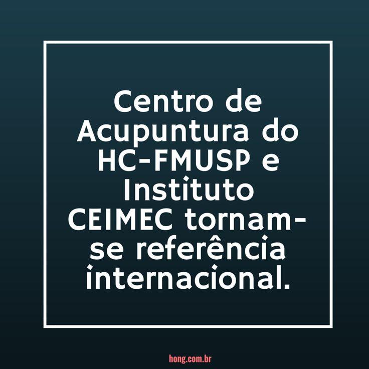 Centro de Acupuntura do HC-FMUSP e Instituto CEIMEC tornam-se referência internacional.