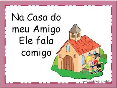 Adalia Helena: Lição 07: Na casa do meu Amigo Ele fala comigo: REVISTA Jardim de Infância de 5 e 6 anos