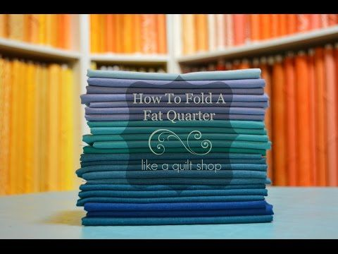 How to Fold a Fat Quarter - YouTube