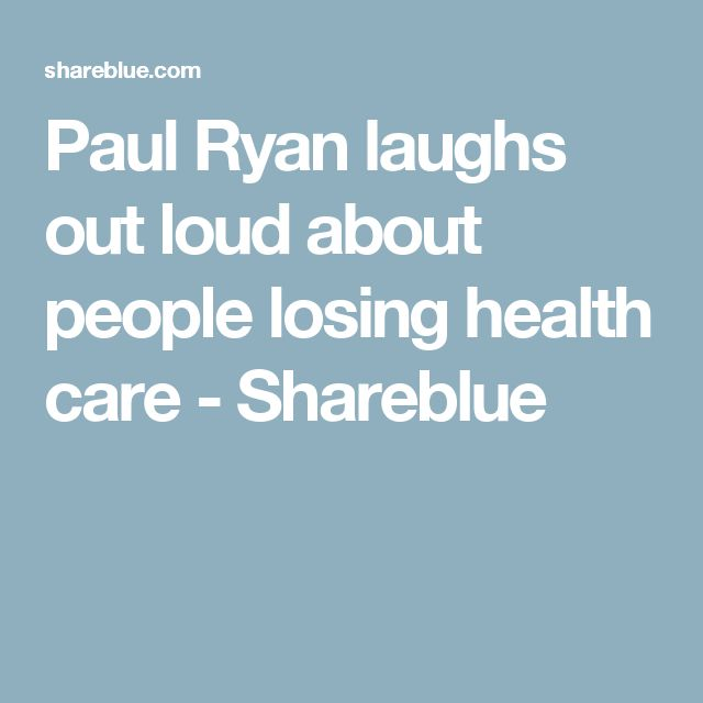 Paul Ryan laughs out loud about people losing health care - Shareblue