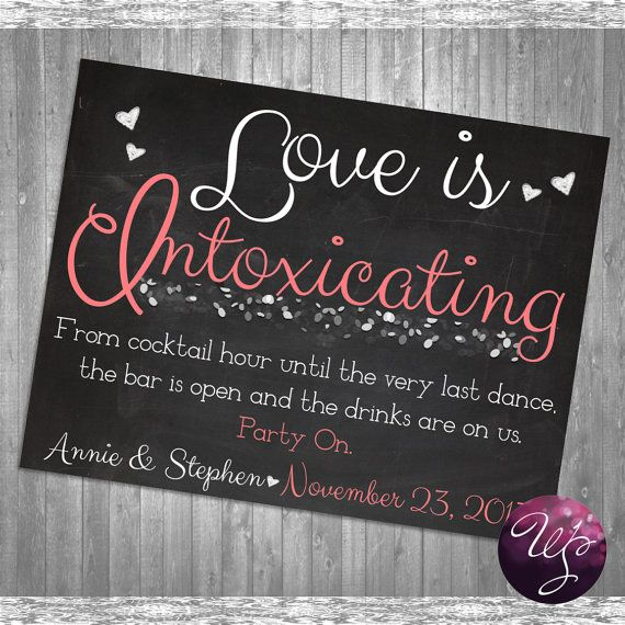 Love Is Intoxicating Sign Bubbles For Wedding Printable File Only Bar Open Have A Drink Drinks
