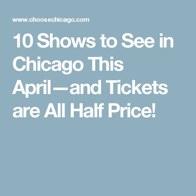 10 Shows to See in Chicago This April—and Tickets are All Half Price!