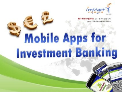 Mobile Apps For Investment Banking   Impiger Mobile by Impiger Mobile Inc, via Slideshare