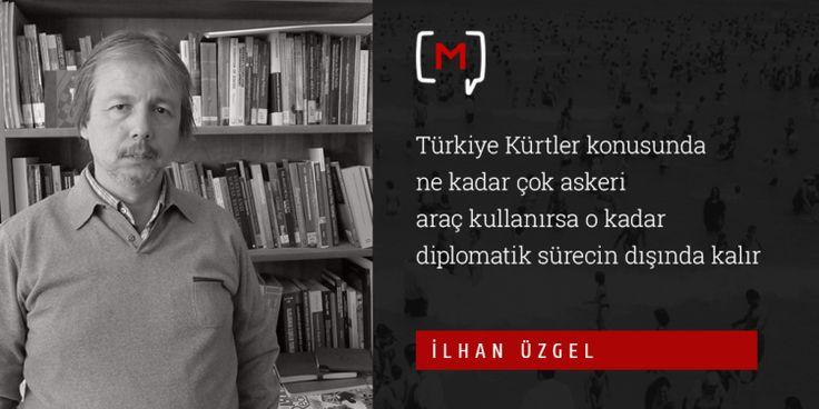 """Medyascope ///  İlhan Uzgel: """"Türkiye Kürtler konusunda askeri araç kullanırsa diplomatik sürecin dışında kalır"""""""
